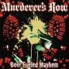 MURDERER'S ROW-CD-Beer Fueled Mayhem
