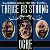 OGRE-CD-Thrice As Strong